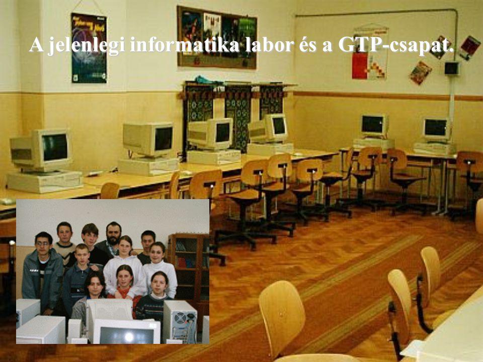 A jelenlegi informatika labor és a GTP-csapat.