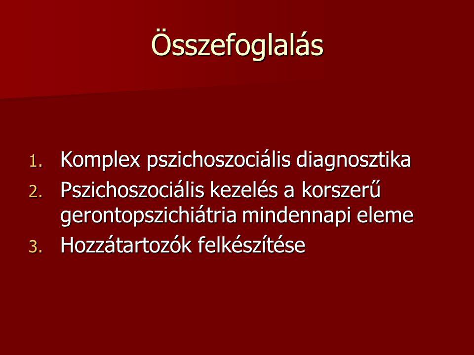 Összefoglalás Komplex pszichoszociális diagnosztika