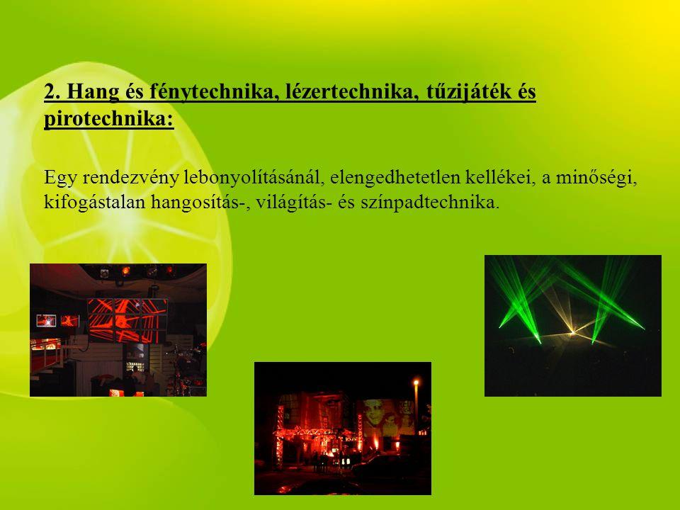 2. Hang és fénytechnika, lézertechnika, tűzijáték és pirotechnika: