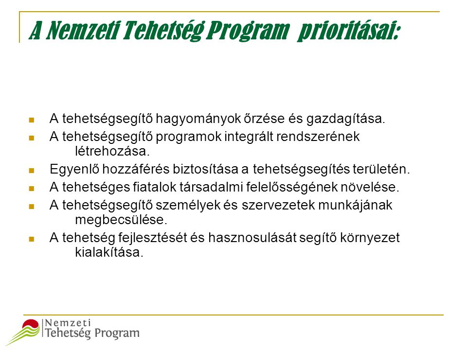 A Nemzeti Tehetség Program prioritásai: