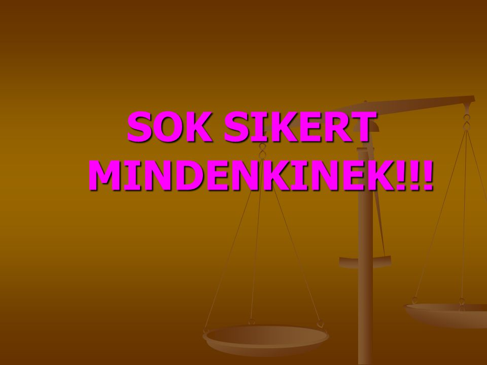 SOK SIKERT MINDENKINEK!!!