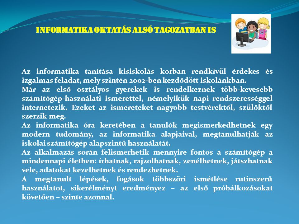 INFORMATIKA OKTATÁS ALSÓ TAGOZATBAN IS
