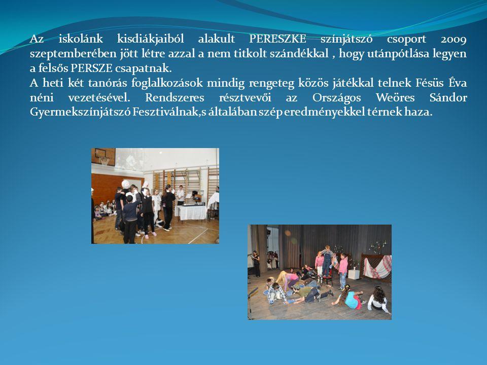 Az iskolánk kisdiákjaiból alakult PERESZKE színjátszó csoport 2009 szeptemberében jött létre azzal a nem titkolt szándékkal , hogy utánpótlása legyen a felsős PERSZE csapatnak.