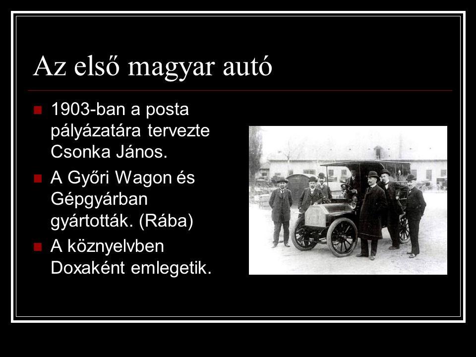 Az első magyar autó 1903-ban a posta pályázatára tervezte Csonka János. A Győri Wagon és Gépgyárban gyártották. (Rába)