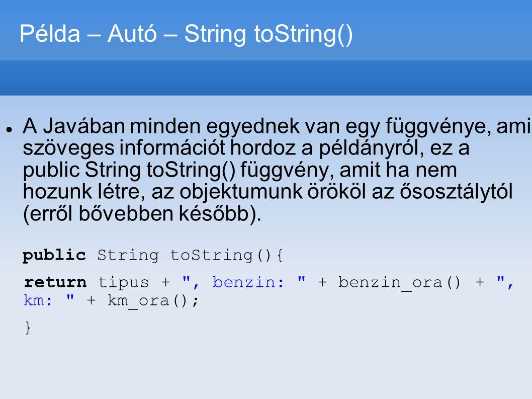 Példa – Autó – String toString()