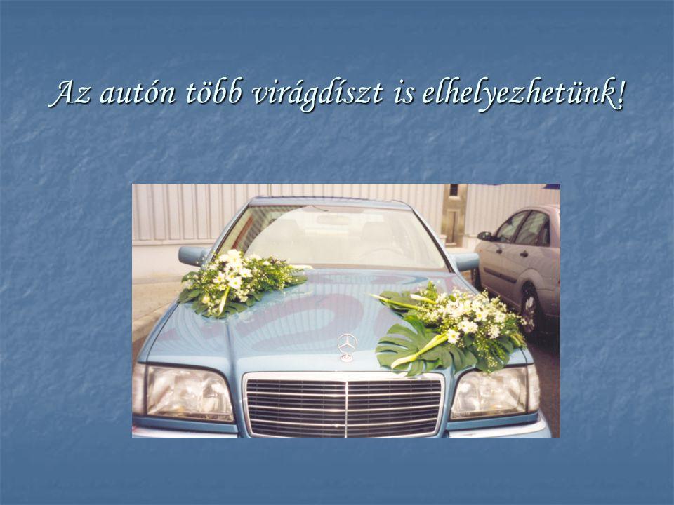 Az autón több virágdíszt is elhelyezhetünk!