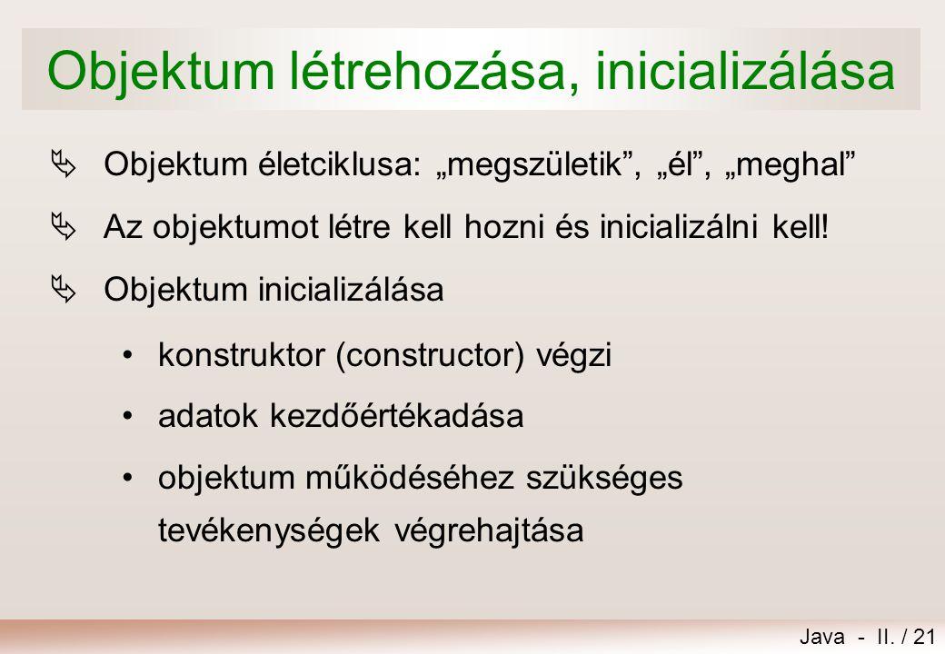 Objektum létrehozása, inicializálása