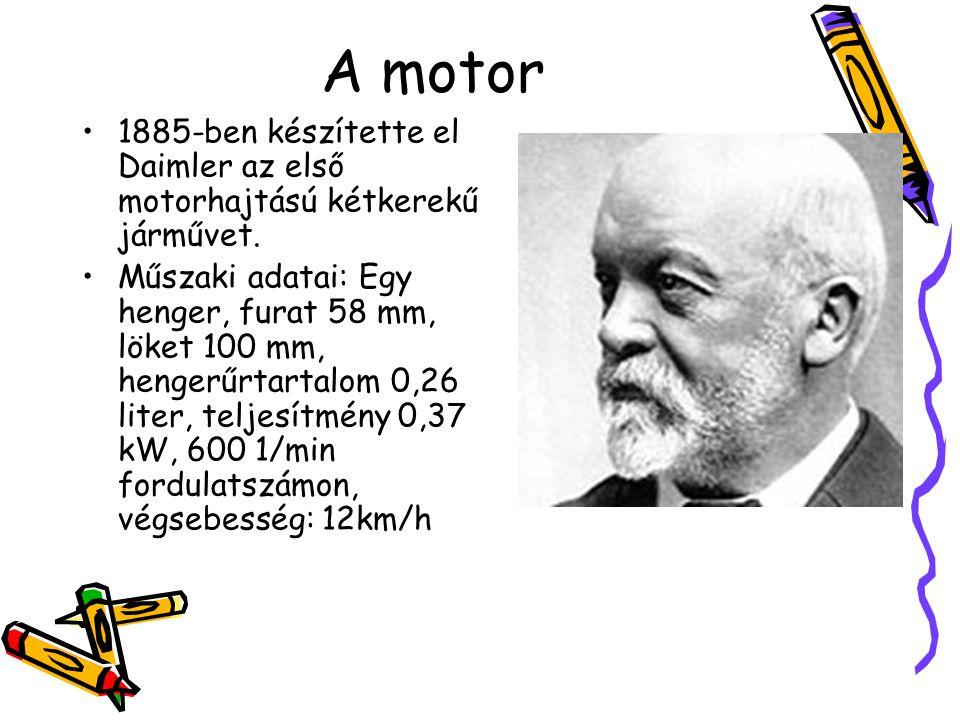 A motor 1885-ben készítette el Daimler az első motorhajtású kétkerekű járművet.