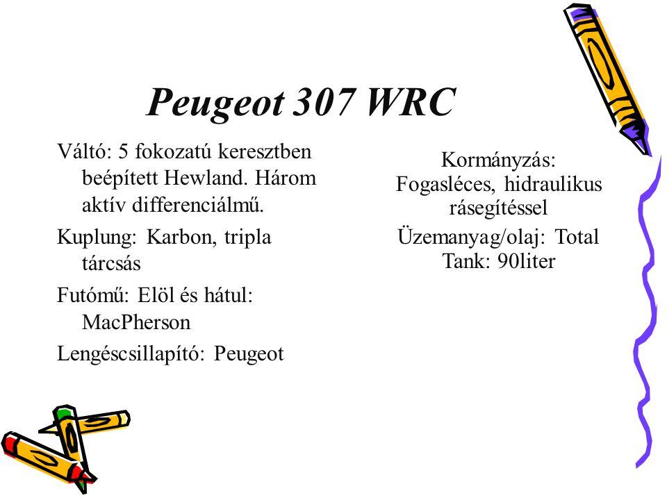 Peugeot 307 WRC Váltó: 5 fokozatú keresztben beépített Hewland. Három aktív differenciálmű. Kuplung: Karbon, tripla tárcsás.