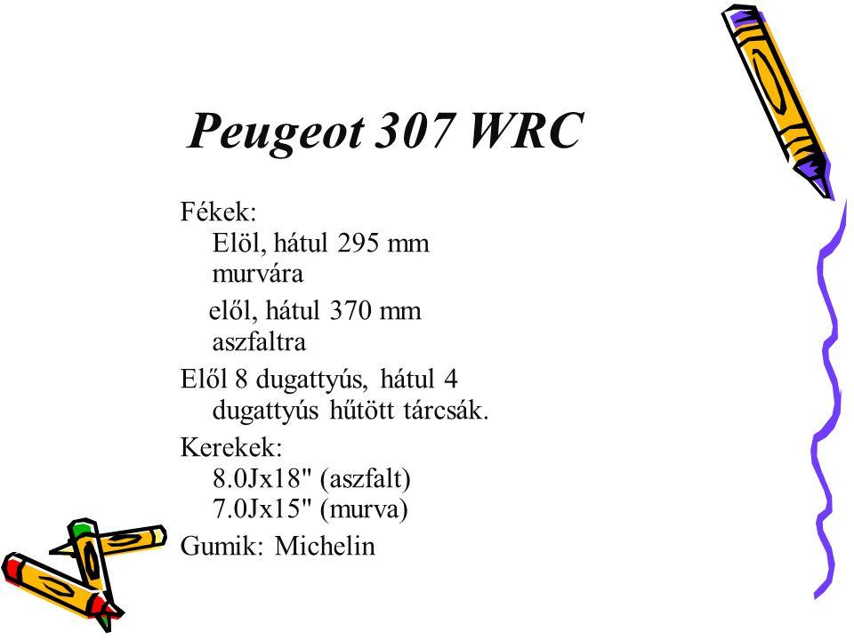 Peugeot 307 WRC Fékek: Elöl, hátul 295 mm murvára