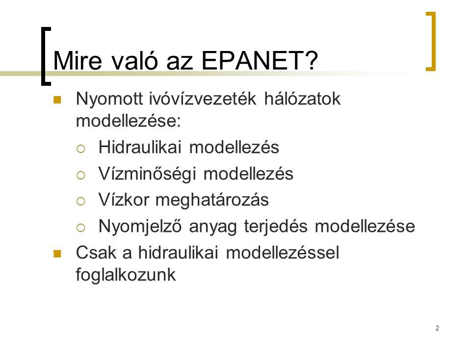 Mire való az EPANET Nyomott ivóvízvezeték hálózatok modellezése: