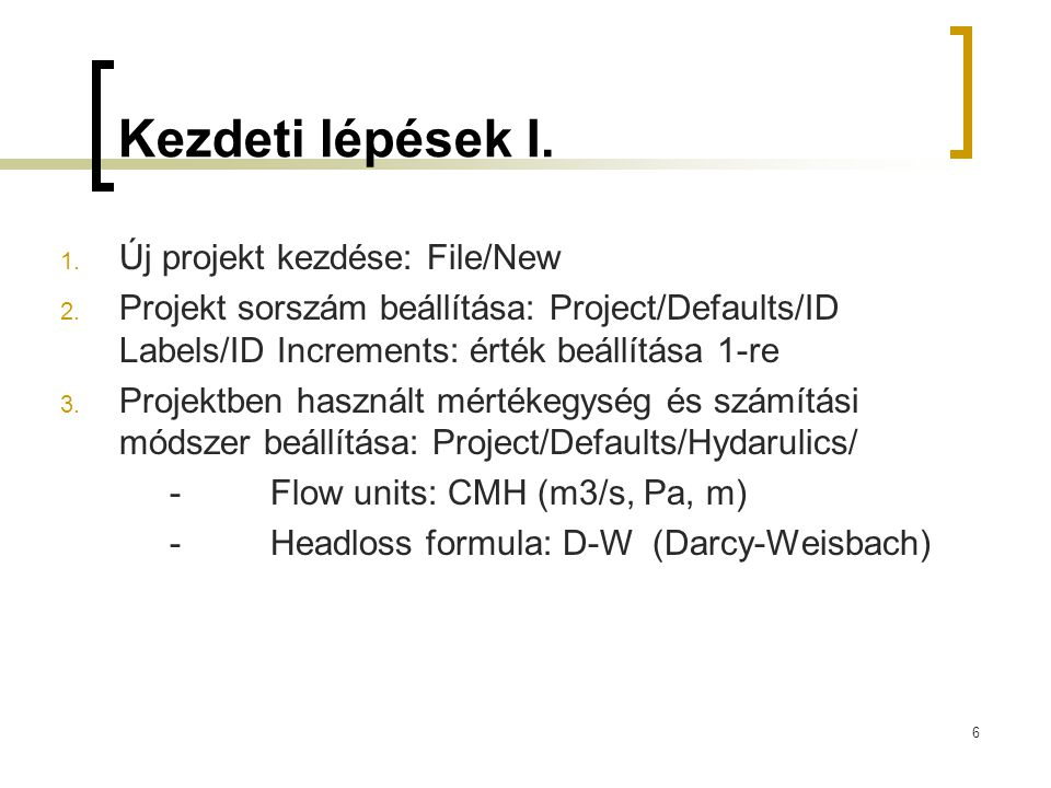 Kezdeti lépések I. Új projekt kezdése: File/New