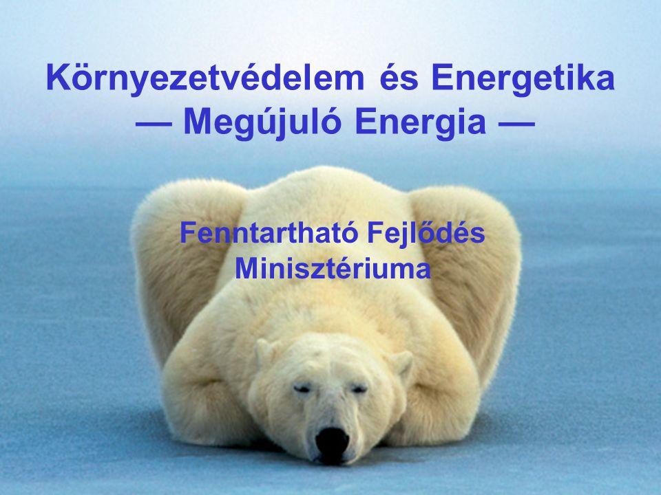Környezetvédelem és Energetika — Megújuló Energia —