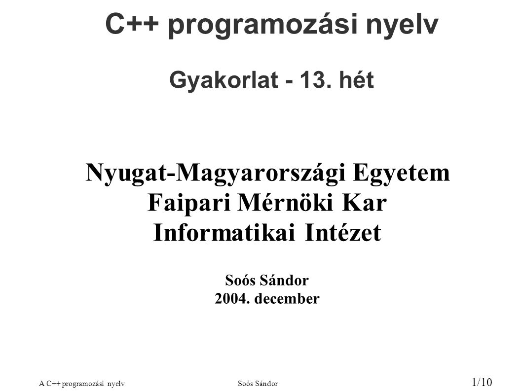C++ programozási nyelv Gyakorlat - 13. hét