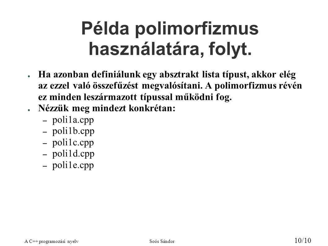 Példa polimorfizmus használatára, folyt.