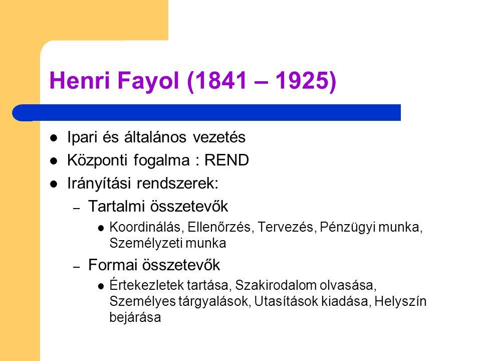 Henri Fayol (1841 – 1925) Ipari és általános vezetés