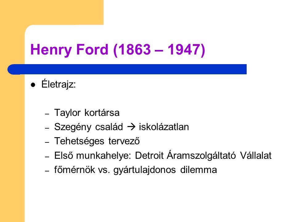 Henry Ford (1863 – 1947) Életrajz: Taylor kortársa