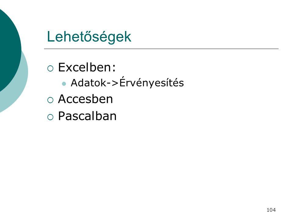 Lehetőségek Excelben: Adatok->Érvényesítés Accesben Pascalban