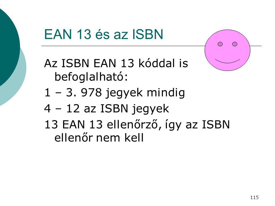 EAN 13 és az ISBN Az ISBN EAN 13 kóddal is befoglalható:
