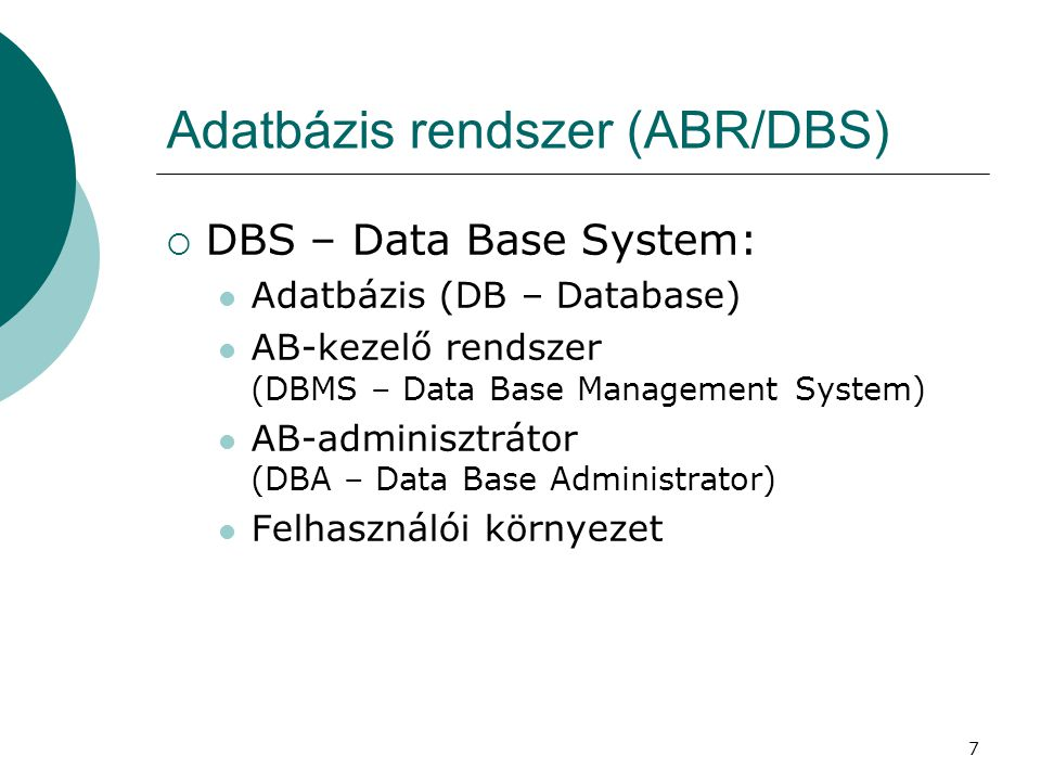 Adatbázis rendszer (ABR/DBS)