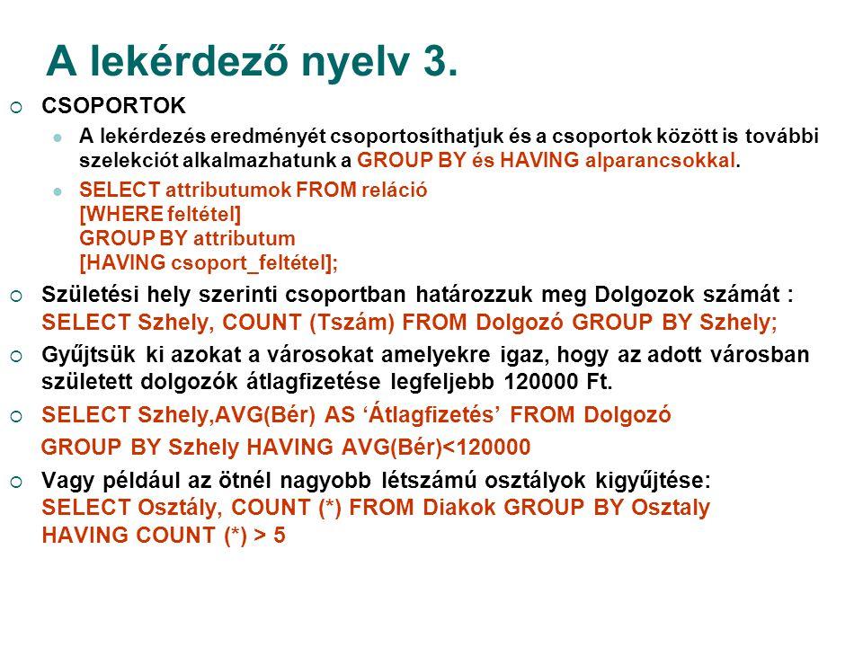 A lekérdező nyelv 3. CSOPORTOK