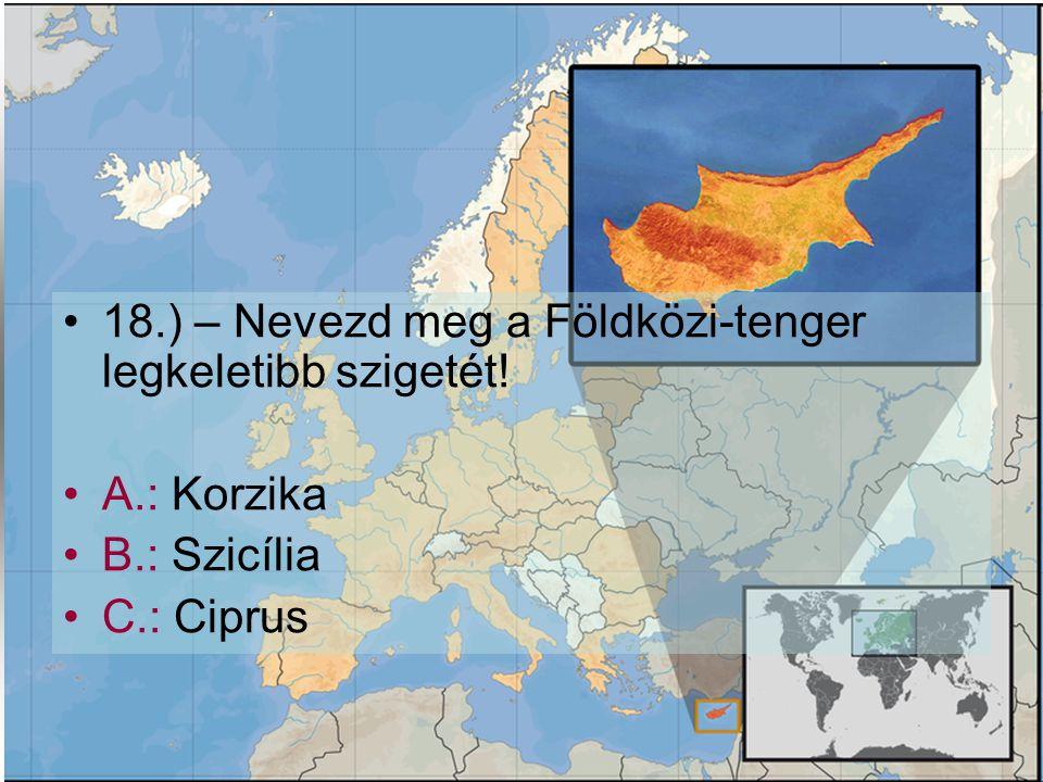 18.) – Nevezd meg a Földközi-tenger legkeletibb szigetét!