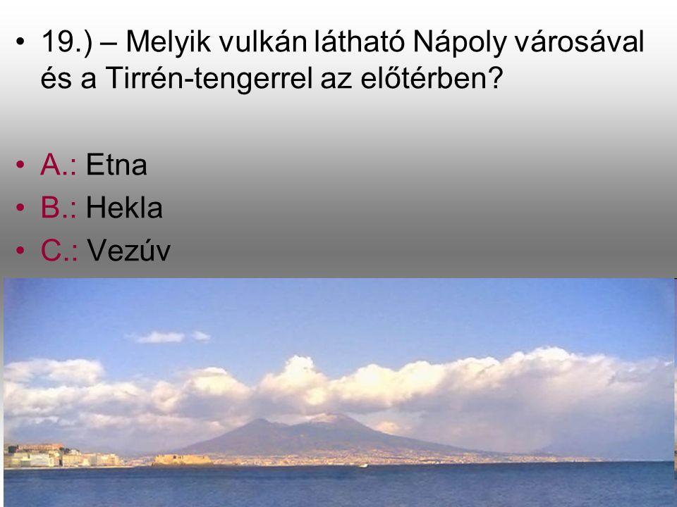 19.) – Melyik vulkán látható Nápoly városával és a Tirrén-tengerrel az előtérben