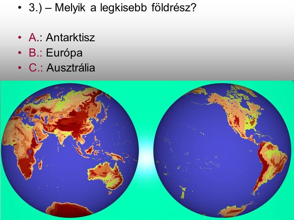 3.) – Melyik a legkisebb földrész