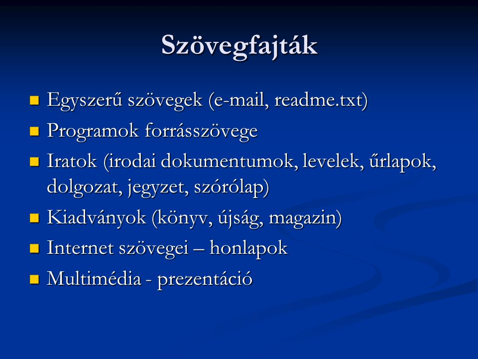 Szövegfajták Egyszerű szövegek (e-mail, readme.txt)