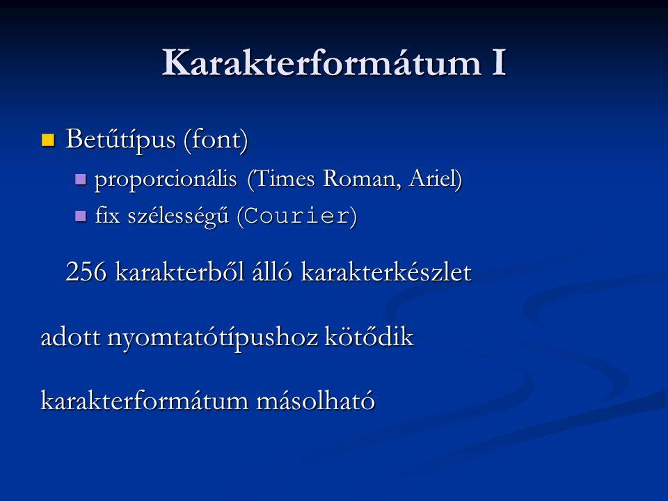 Karakterformátum I Betűtípus (font)
