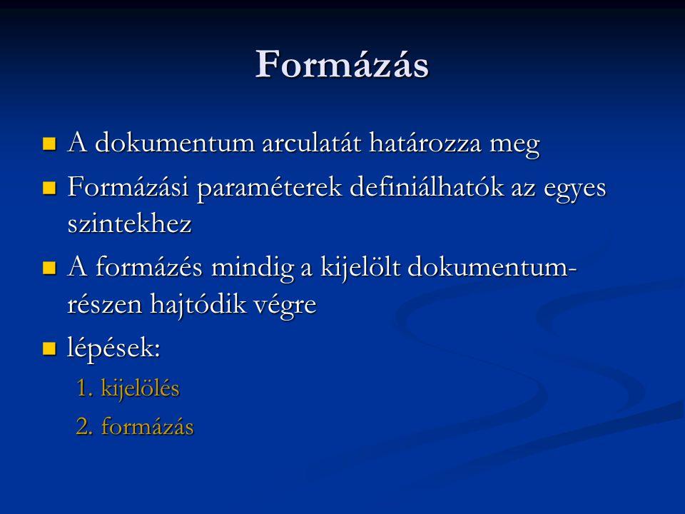 Formázás A dokumentum arculatát határozza meg
