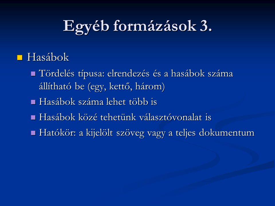 Egyéb formázások 3. Hasábok