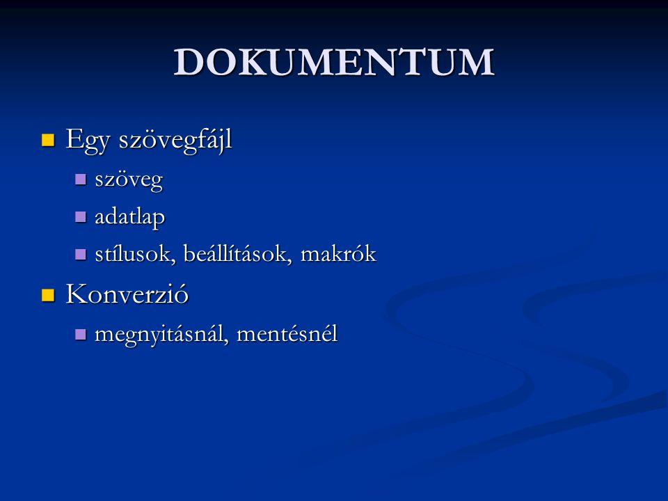 DOKUMENTUM Egy szövegfájl Konverzió szöveg adatlap