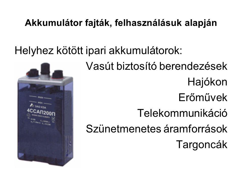 Akkumulátor fajták, felhasználásuk alapján