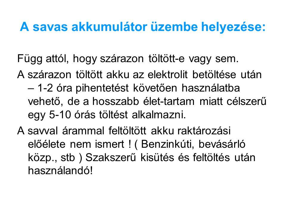 A savas akkumulátor üzembe helyezése: