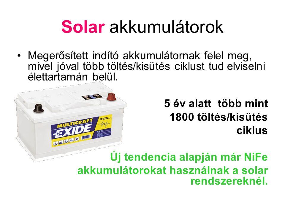 Solar akkumulátorok Megerősített indító akkumulátornak felel meg, mivel jóval több töltés/kisütés ciklust tud elviselni élettartamán belül.