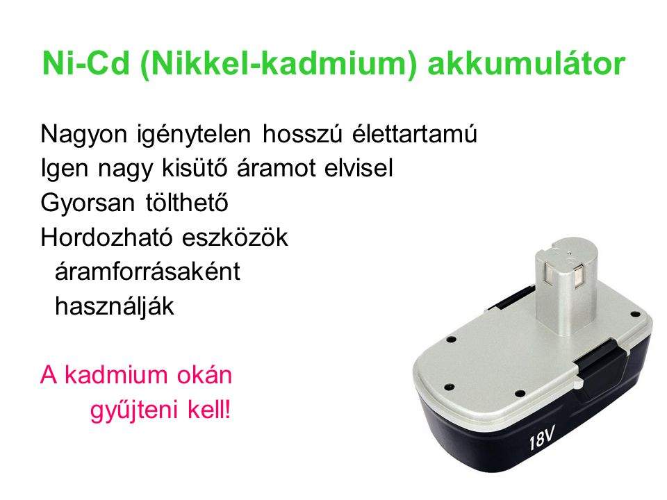 Ni-Cd (Nikkel-kadmium) akkumulátor