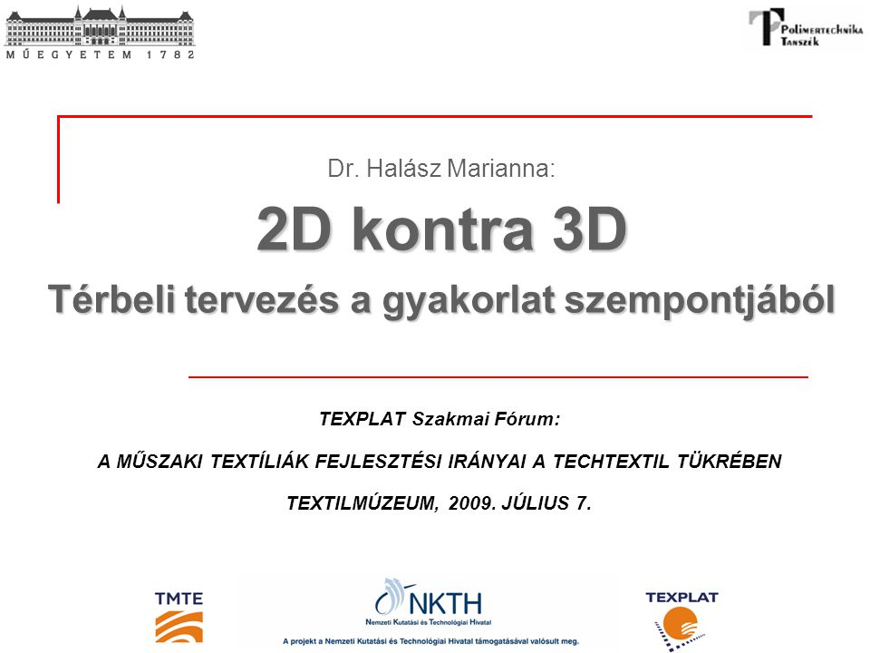 Dr. Halász Marianna: 2D kontra 3D Térbeli tervezés a gyakorlat szempontjából