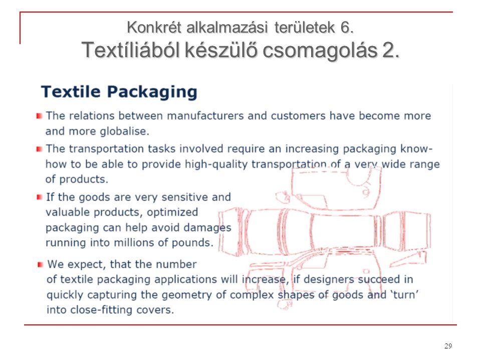 Konkrét alkalmazási területek 6. Textíliából készülő csomagolás 2.