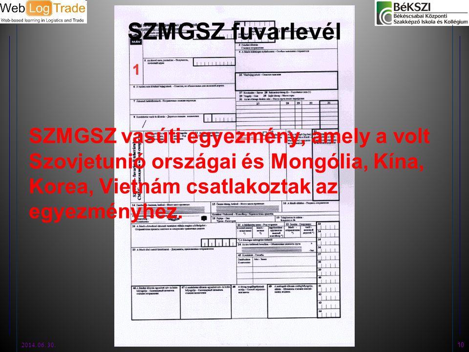 SZMGSZ fuvarlevél SZMGSZ vasúti egyezmény, amely a volt Szovjetunió országai és Mongólia, Kína, Korea, Vietnám csatlakoztak az egyezményhez.
