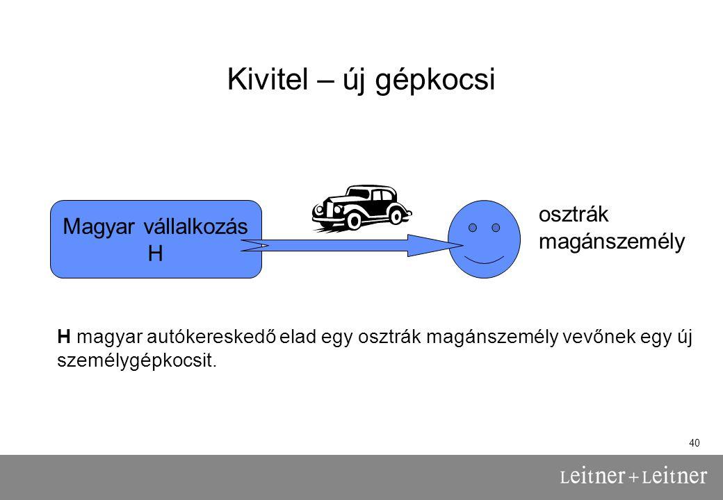 Kivitel – új gépkocsi osztrák Magyar vállalkozás magánszemély H