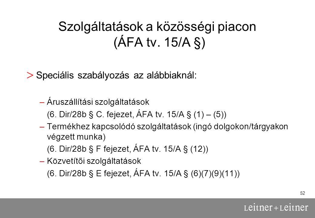 Szolgáltatások a közösségi piacon (ÁFA tv. 15/A §)