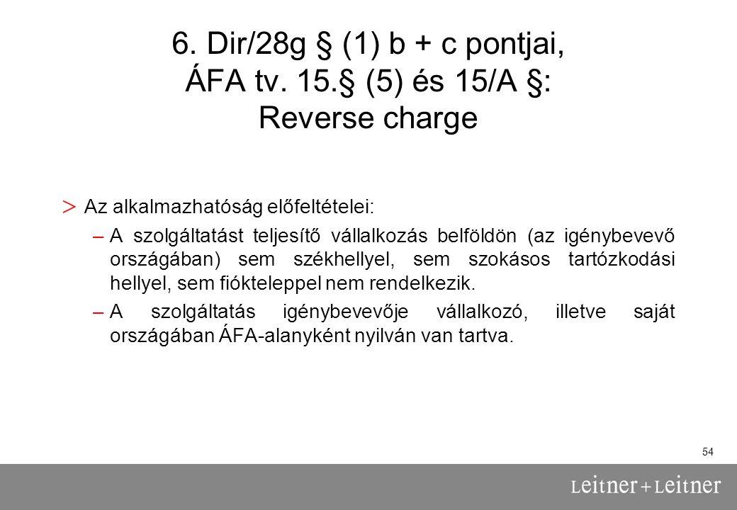 6. Dir/28g § (1) b + c pontjai, ÁFA tv. 15