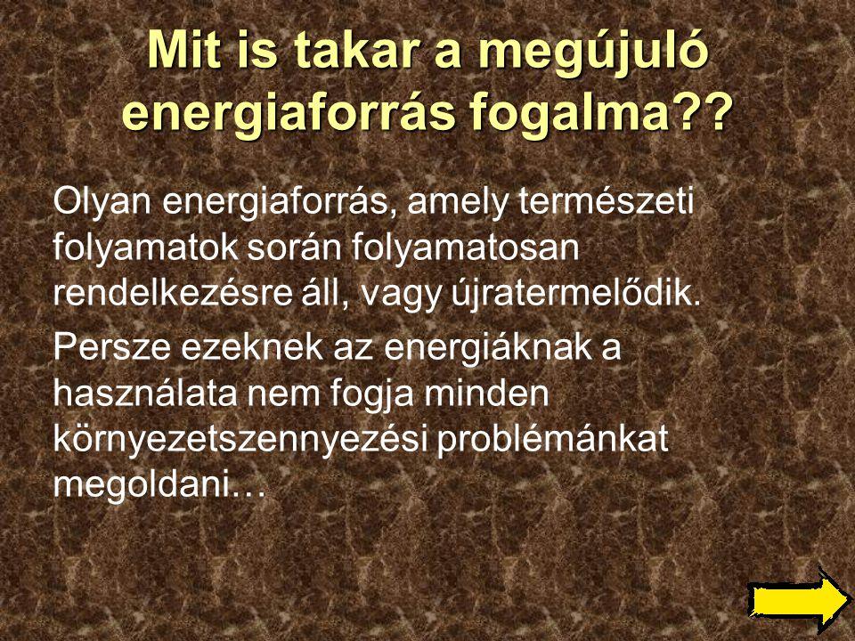 Mit is takar a megújuló energiaforrás fogalma