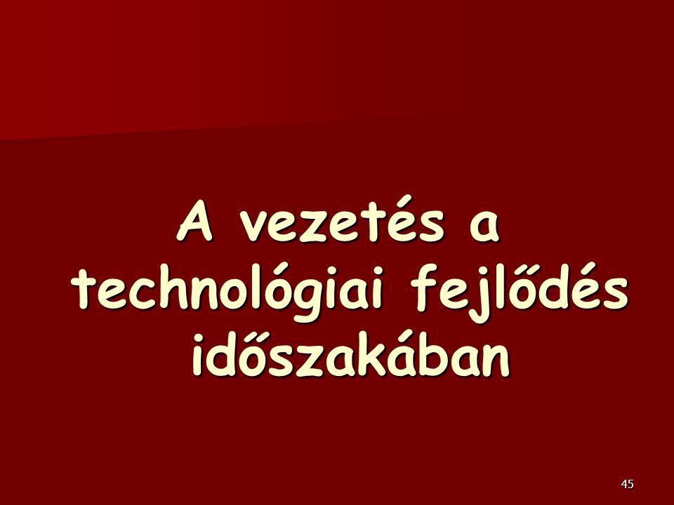 A vezetés a technológiai fejlődés időszakában