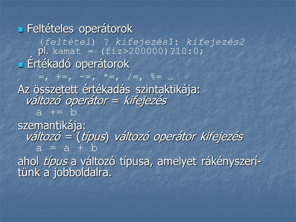 Feltételes operátorok Értékadó operátorok