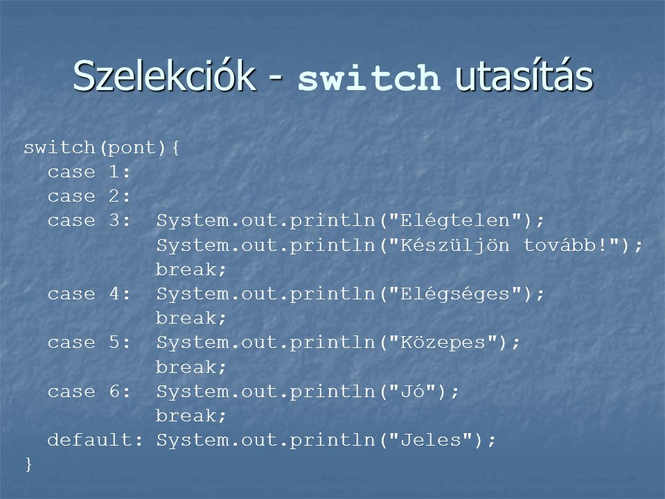 Szelekciók - switch utasítás