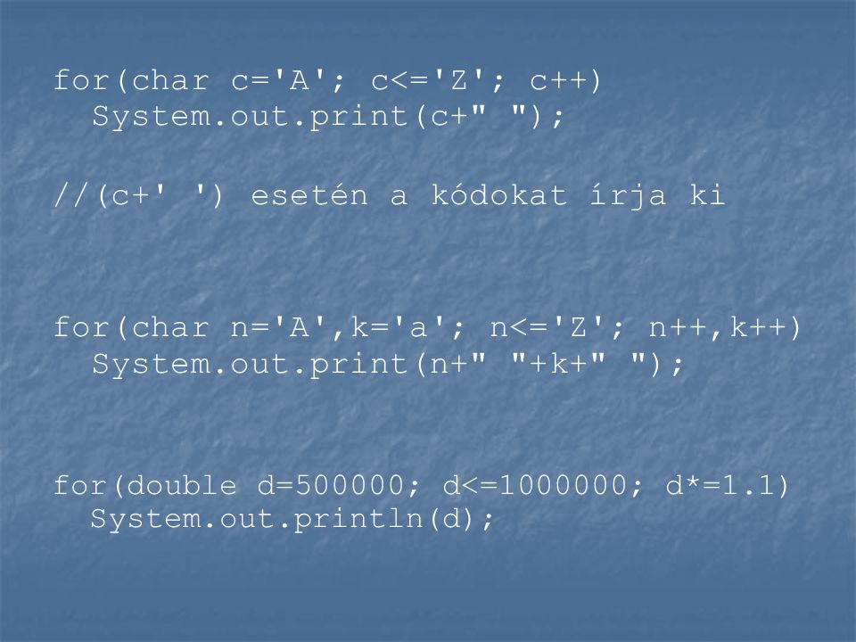 for(char c= A ; c<= Z ; c++) System.out.print(c+ );