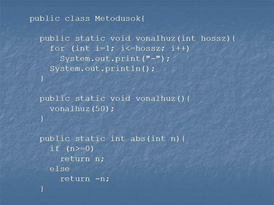 public class Metodusok{