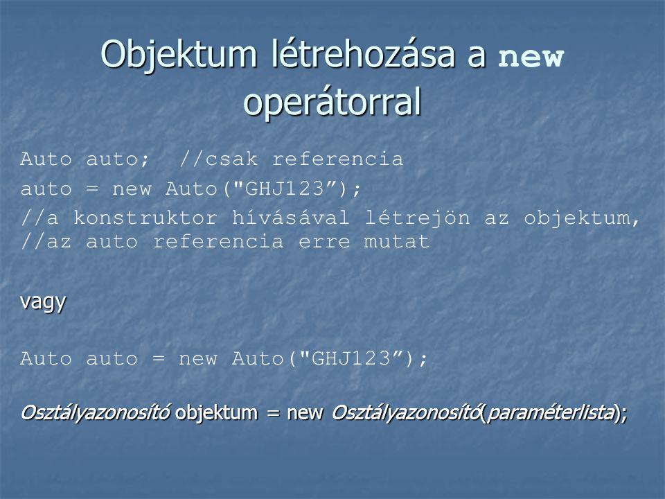 Objektum létrehozása a new operátorral